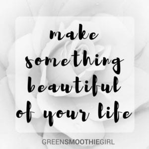 "Photo of white rose with text ""Make something beautiful of your life."" from ""11 Natural Ways to Deal with Stress"" by Green Smoothie Girl"