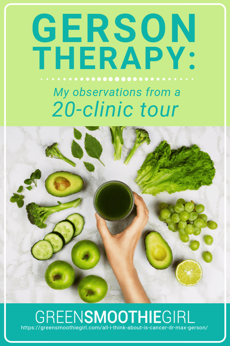 """""""Gerson Therapy: My Observation from a 20-Minute Clinic Tour"""" at Green Smoothie Girl"""