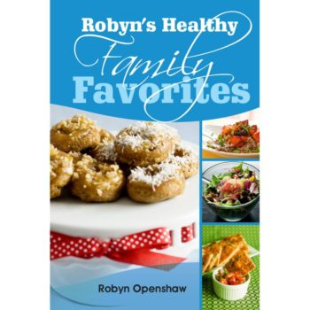 Robyn's Healthy Family Favorites book cover