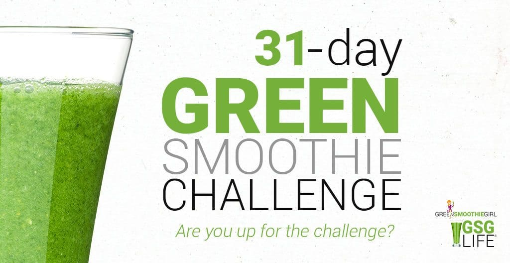 31-day Green Smoothie Challenge. Are you up for the challenge?