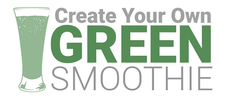Create Your Own Green Smoothie