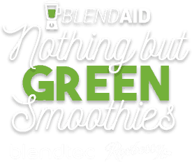 Blend Aid - Nothing But Green Smoothies. Sponsored by Blendtec & Roxberry