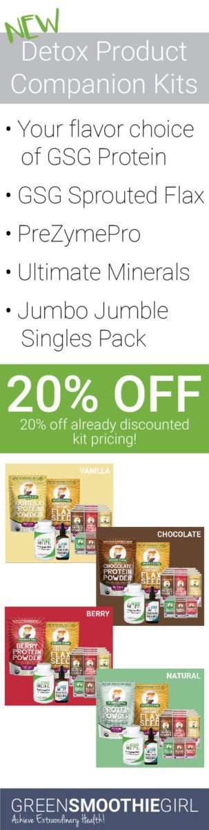 20% Off New Detox Product Companion Kits - Applies to Already Discounted Kit Pricing! Kits include: Your flavor choice of GSG Protein, GSG Sprouted Flax, PreZyme Pro, Ultimate Minerals, Jumbo Jumble Sales Pack