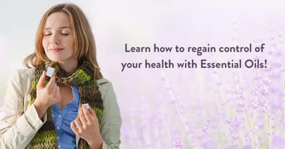 Learn how to regain your health with Essential Oils