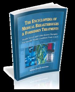 Encylopedia of Medical Breakthroughs & Forbidden Treatments