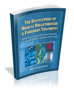 Encylopedia of Medical Breakthroughs & Forbidden Treatments