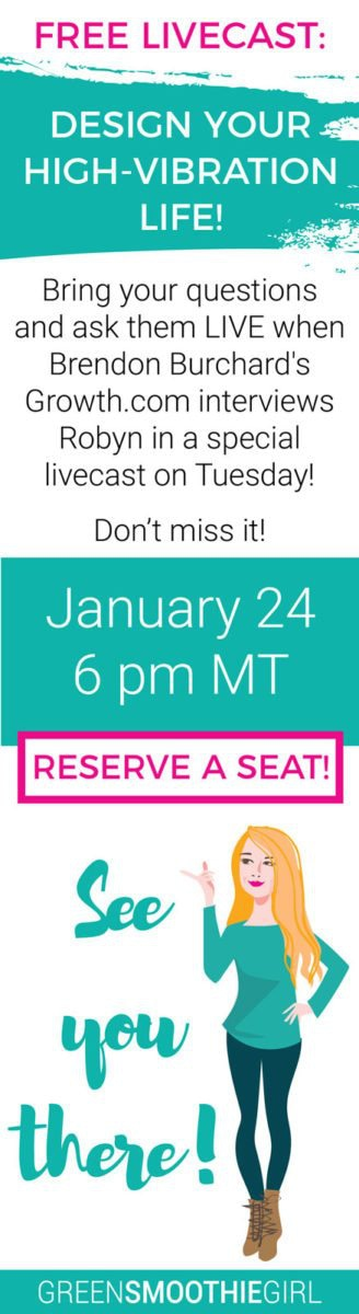 Free Livecast: Design your high-vibration life! January 24, 6pm MT. Reserve a seat!