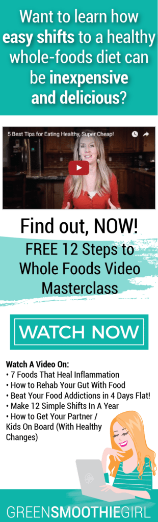 GreenSmoothieGirl 12 Steps to Whole Foods Video Mini Masterclass