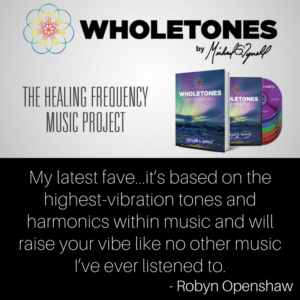 Robyn loves Wholetones for sound healing