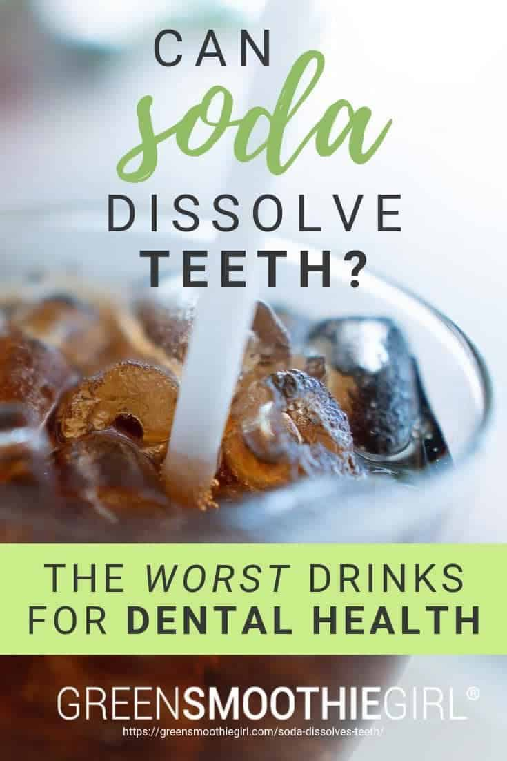 "Photo of brown soda with straw and ice with text of post's title from ""Can Soda Dissolve Teeth? The Worst Drinks For Dental Health"" by Green Smoothie Girl"
