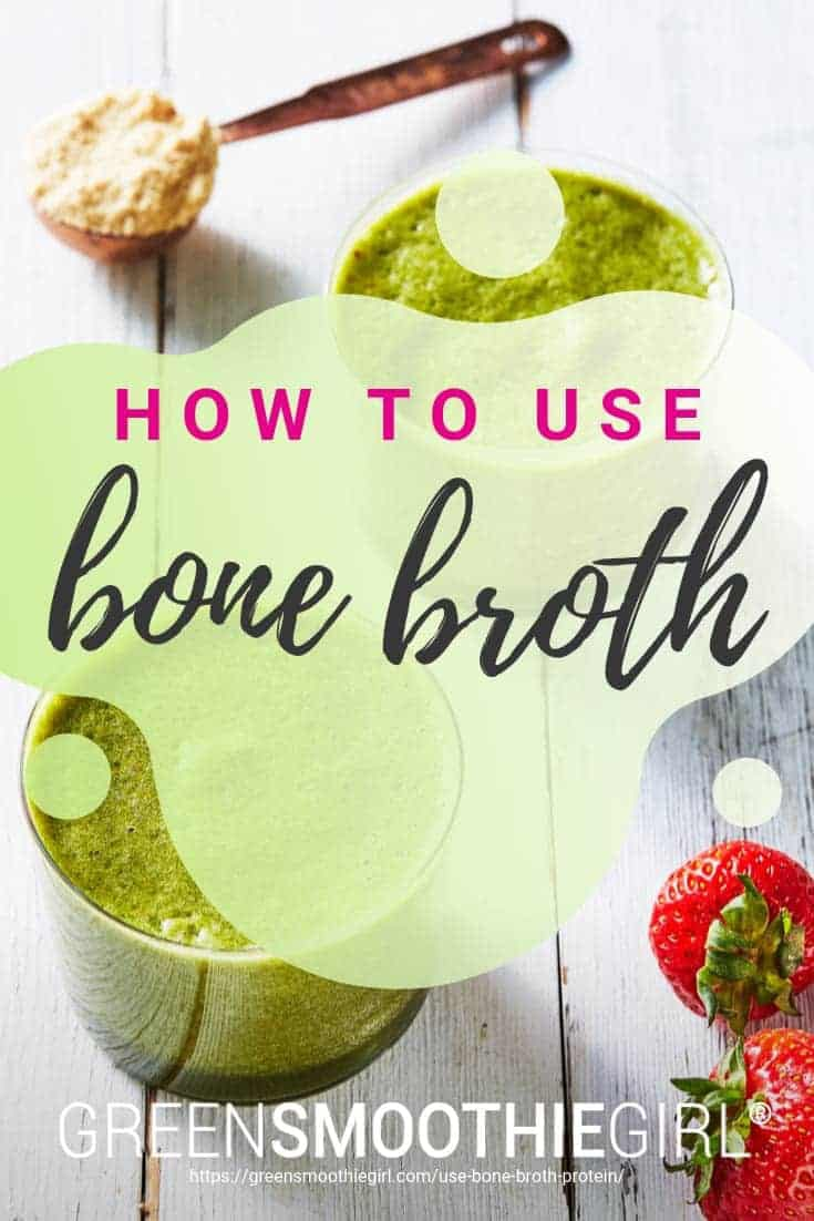 "Photo of green smoothies top view with scoops of bone broth protein powder, strawberries with post's title from ""23 Ways to Use Bone Broth Protein"" by Green Smoothie Girl"