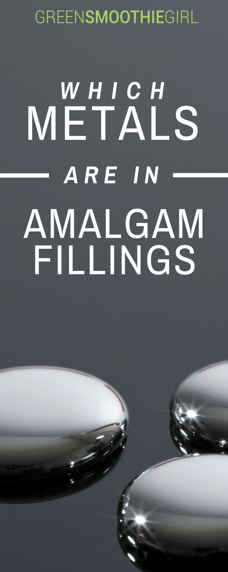 Which Metals are in Amalgam Fillings? | Green Smoothie Girl