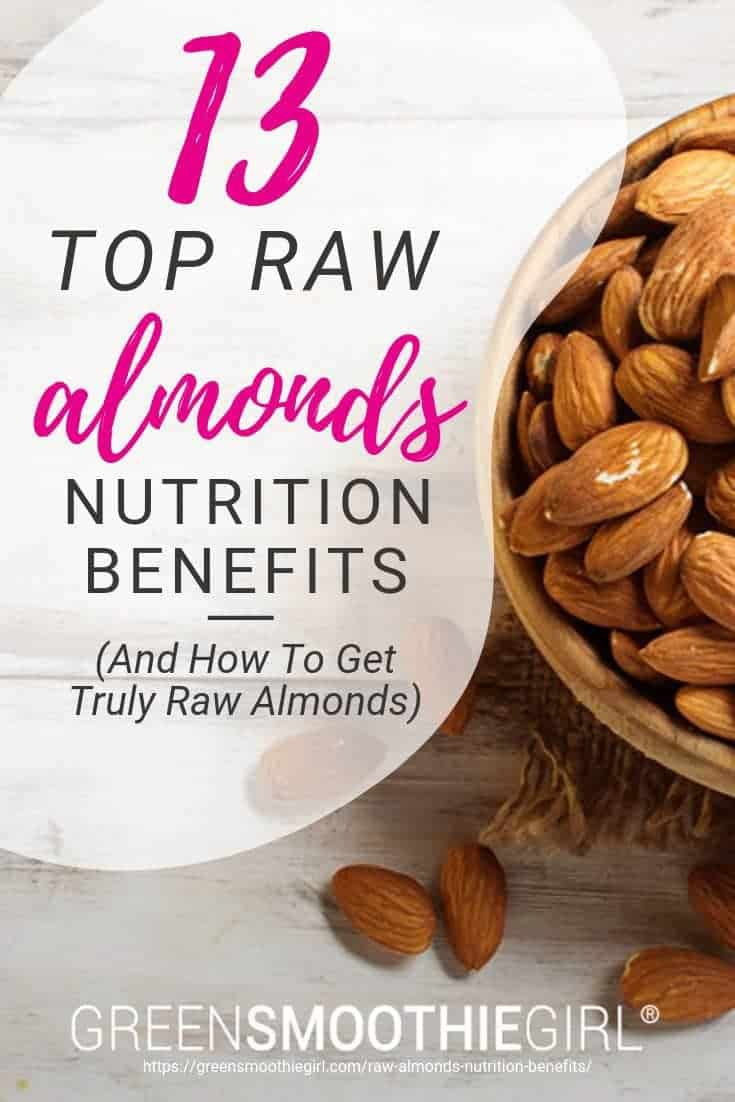 "Photo of bowl of almonds on wooden table with post's text from ""13 Top Raw Almonds Nutrition Benefits (And How To Get Truly Raw Almonds)"" by Green Smoothie Girl"