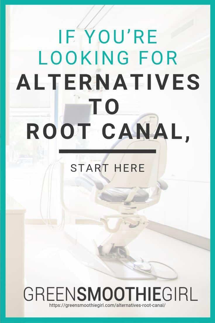 If You're Looking for Alternatives to Root Canal, Start Here