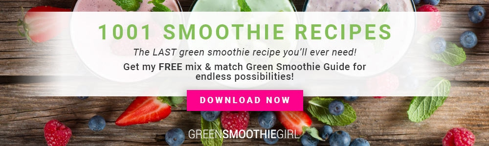 1001 Smoothie Recipes from Green Smoothie Girl
