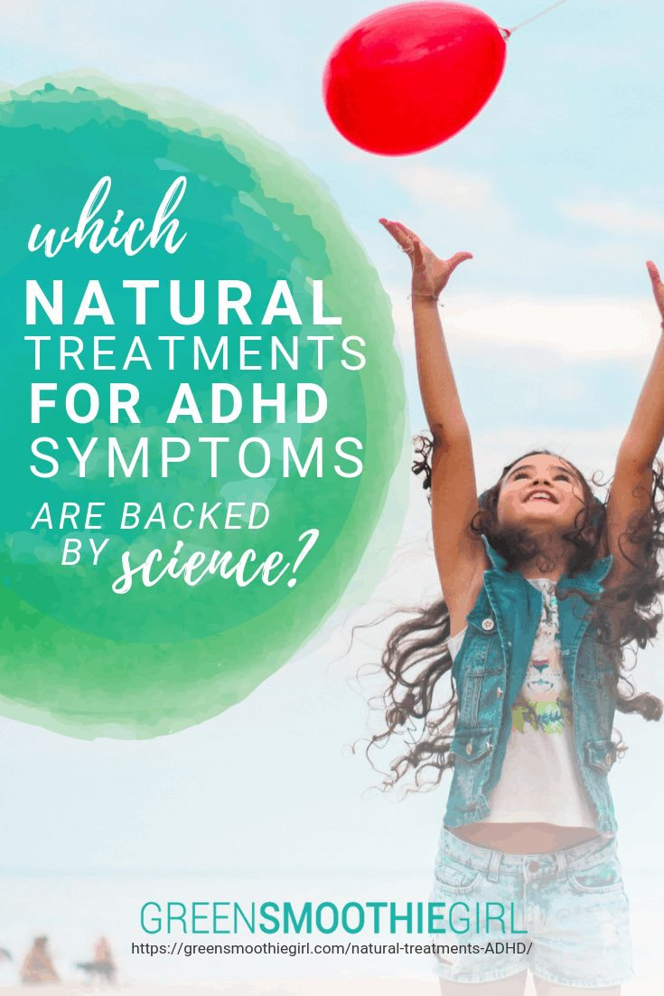 """""""Which Natural Treatments for ADHD Symptoms Are Backed by Science?"""" at Green Smoothie Girl"""