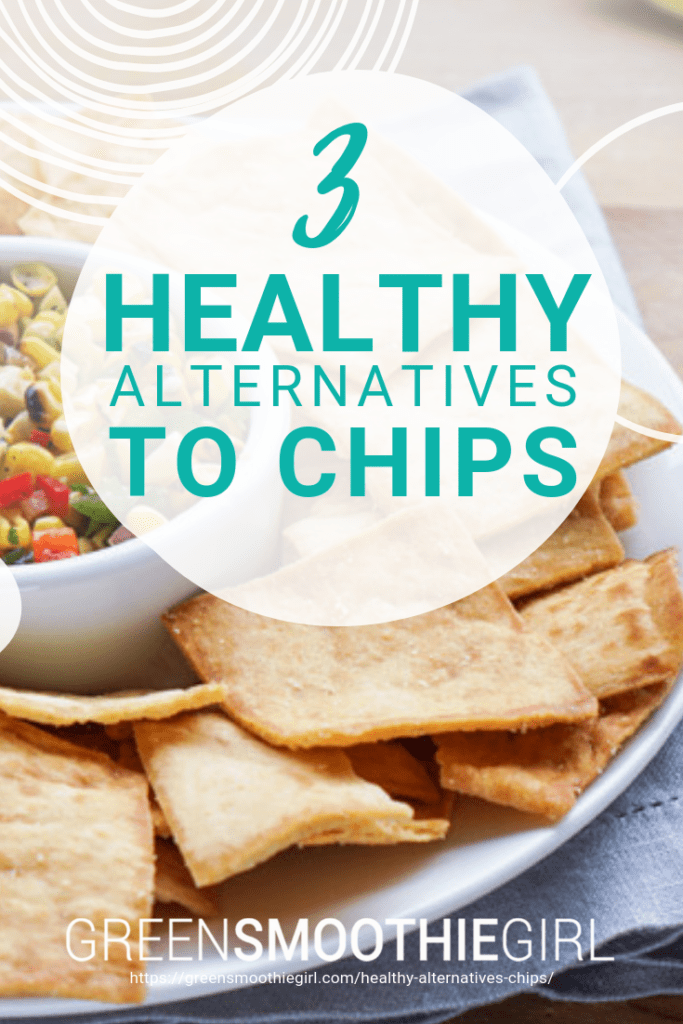 3 Healthy Alternatives to Chips -- Green Smoothie Girl