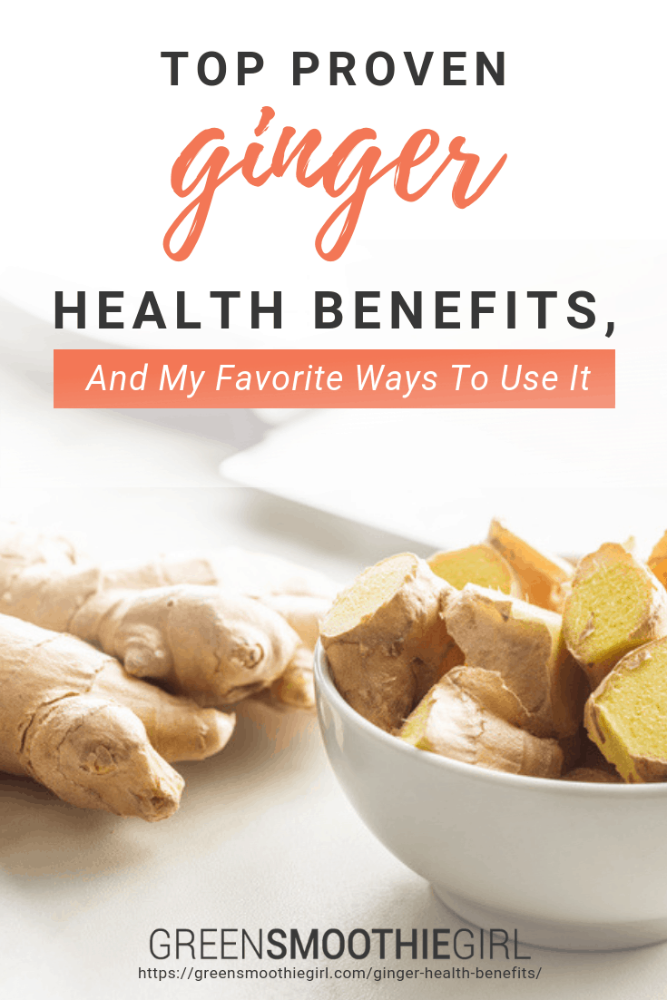 Top Proven Ginger Health Benefits and My Favorite Ways to Use It -- Green Smoothie Girl