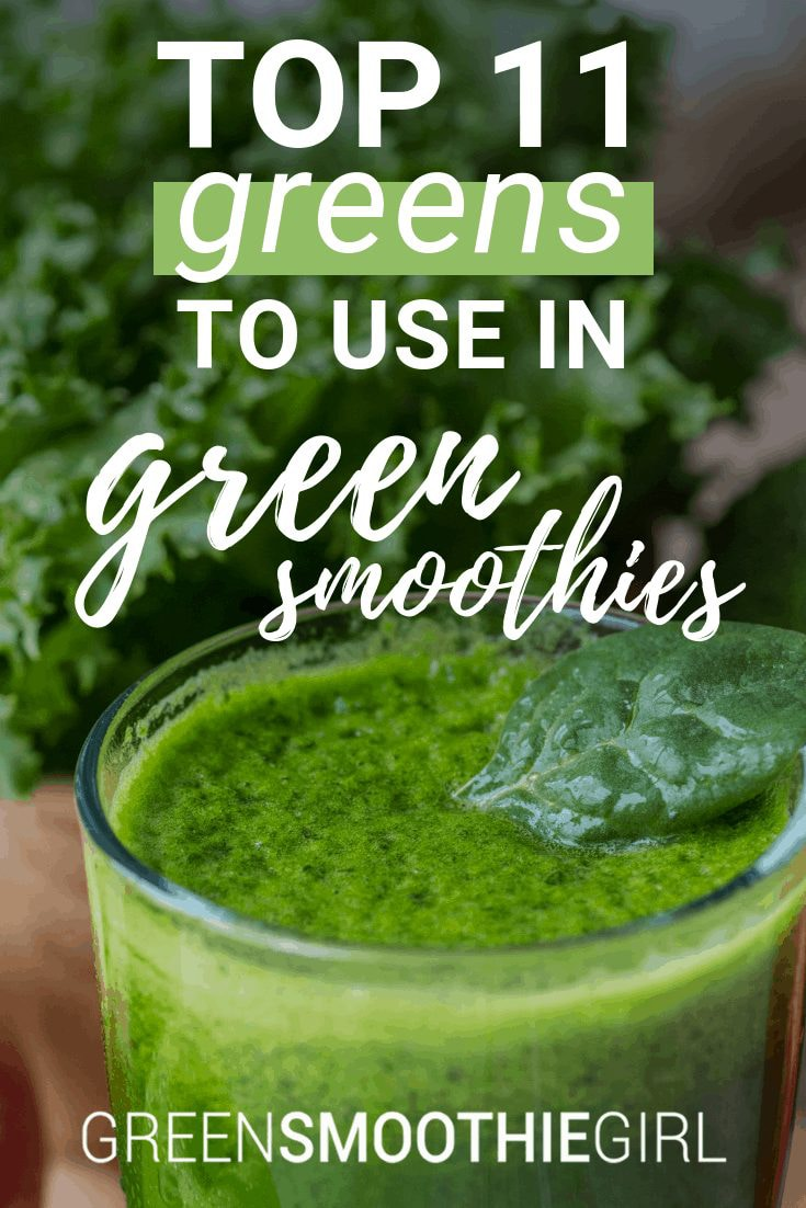 Top 11 Greens to Use in Green Smoothies – Green Smoothie Girl