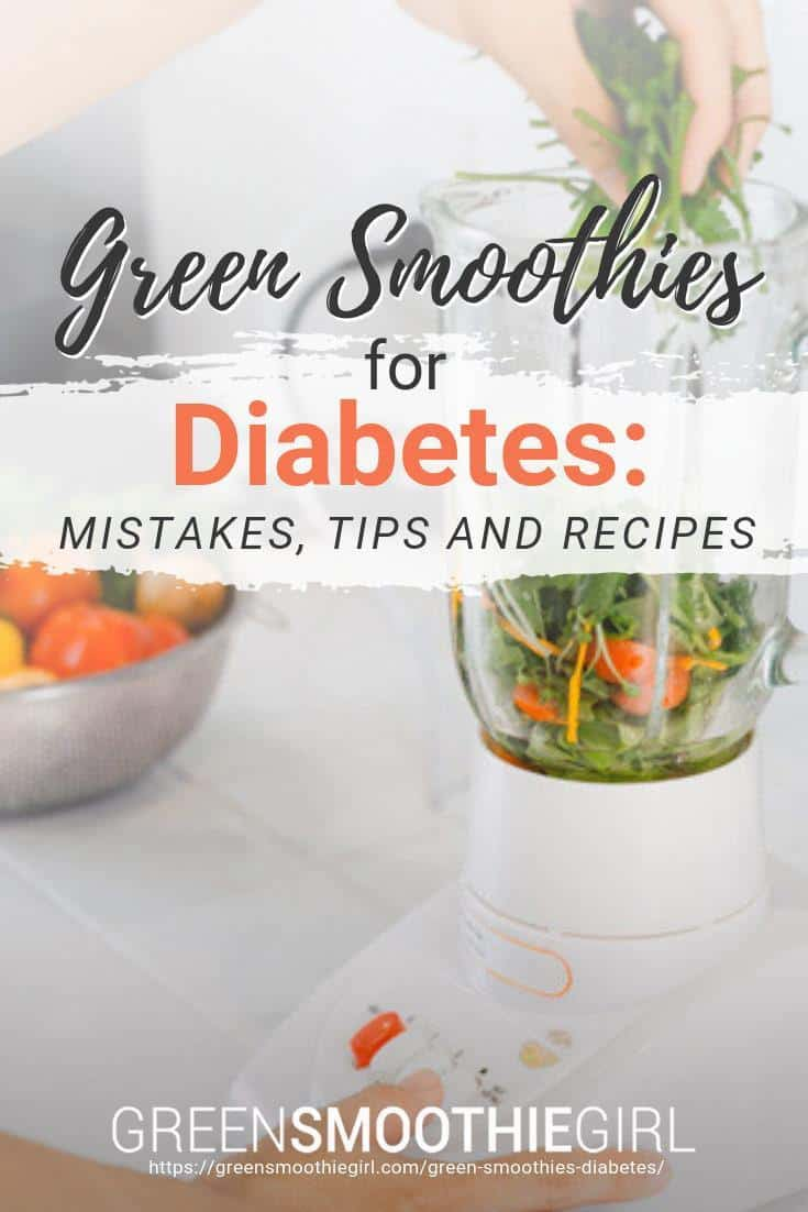 """Green Smoothies for Diabetes: Mistakes, Tips, and Recipes"" at Green Smoothie Girl"