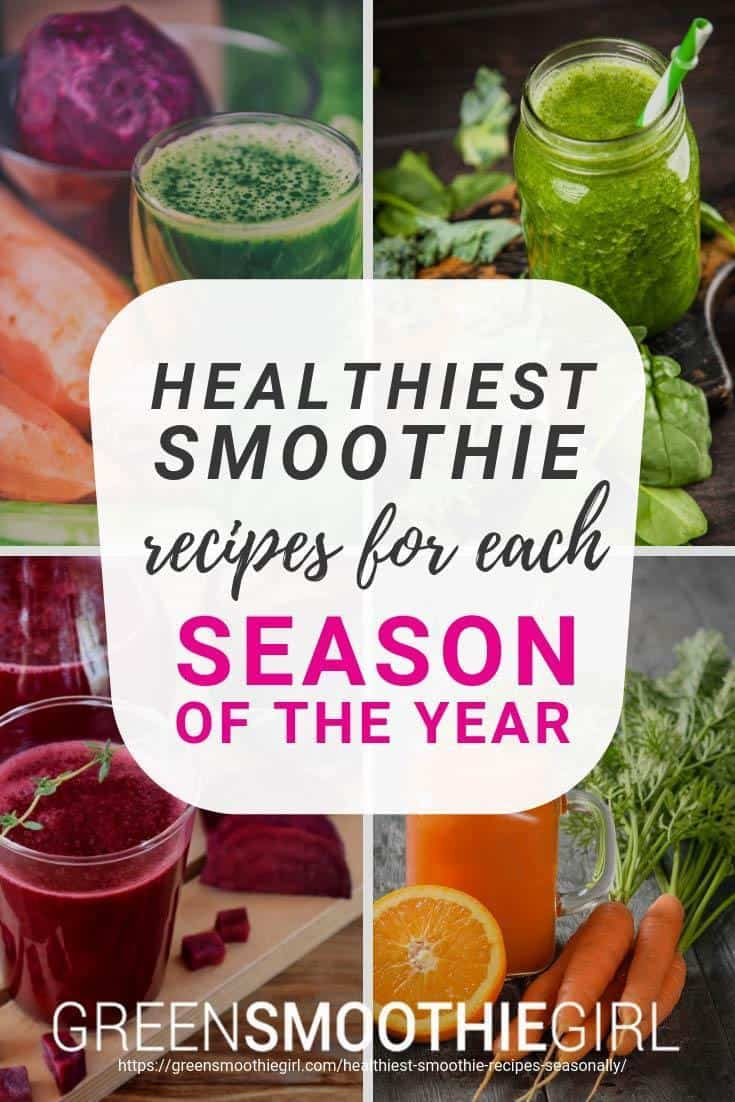 """Healthiest Smoothie Recipes for Each Season of the Year"" at Green Smoothie Girl"