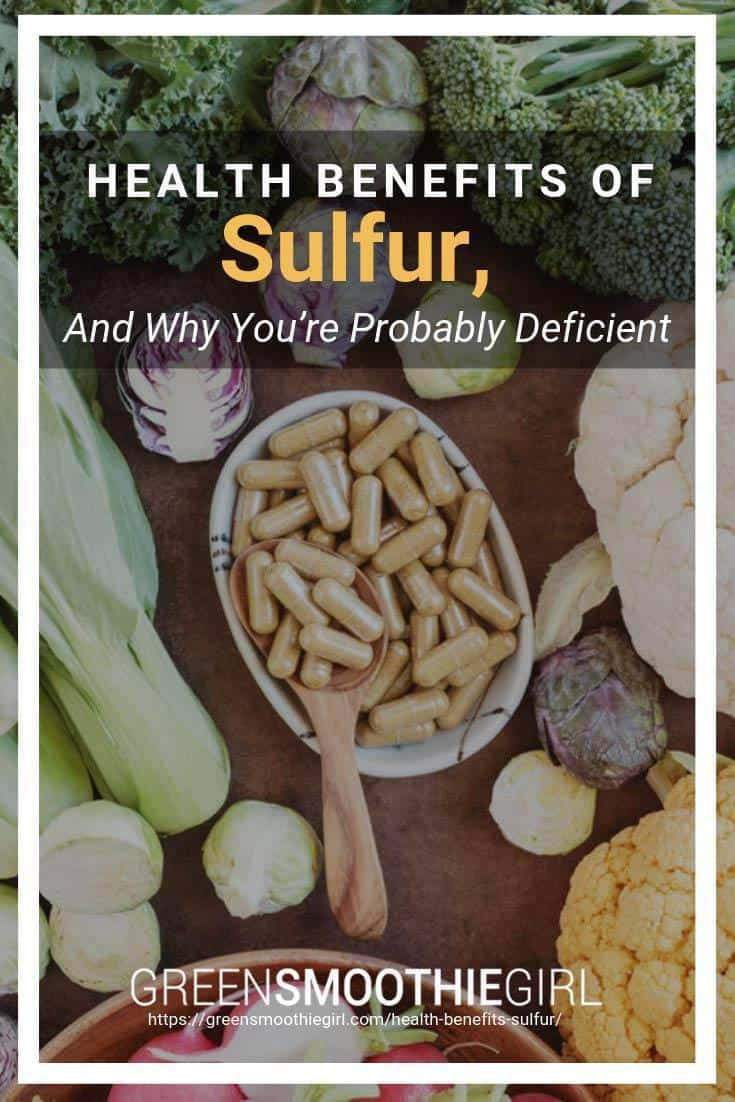 """Health Benefits of Sulfur, and Why You're Probably Deficient"" at Green Smoothie Girl"