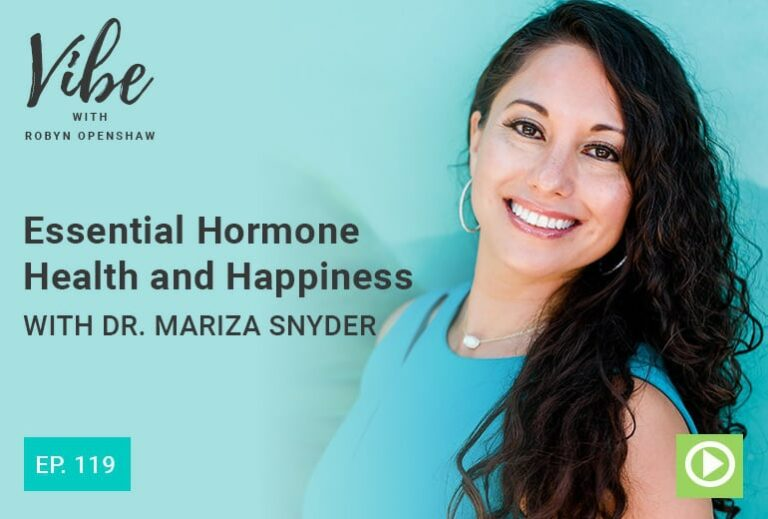 """Ep. 119: Essential Hormone Health and Happiness with Dr. Mariza Snyder"" at Green Smoothie Girl"