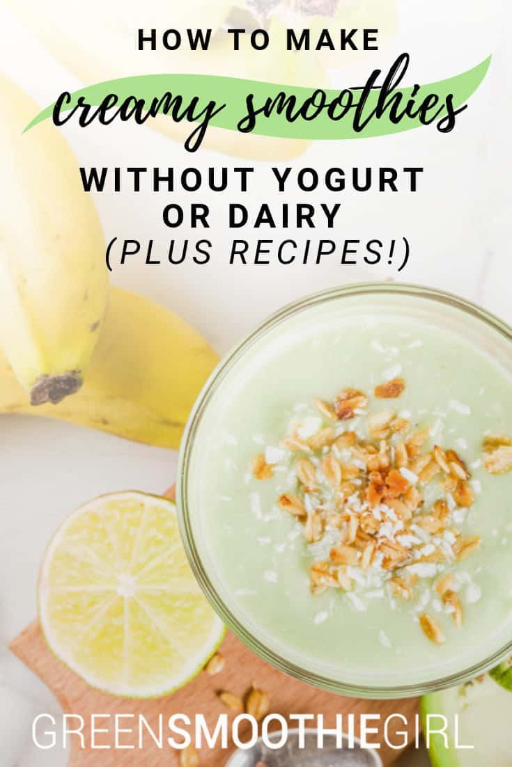 """How to Make Creamy Smoothies Without Yogurt or Dairy (Plus Recipes!)"" at Green Smoothie Girl"