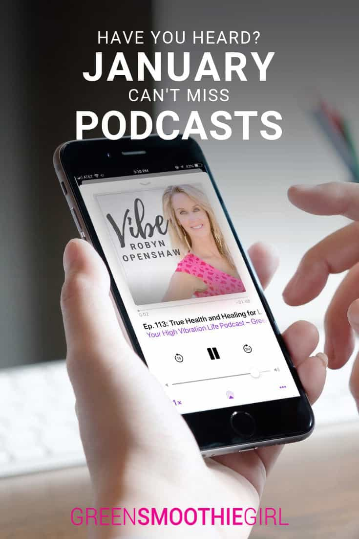 Have You Heard? Can't-Miss January Podcasts | Green Smoothie Girl