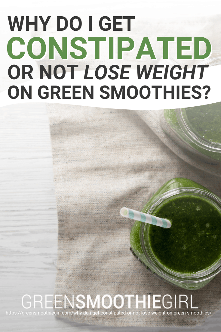 Why Do I Get Constipated Or Not Lose Weight On Green Smoothies?
