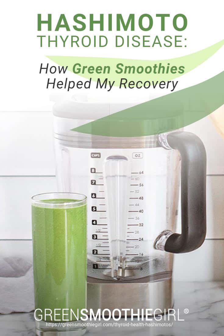 Hashimoto Thyroid Disease: How Green Smoothies Helped My Recovery