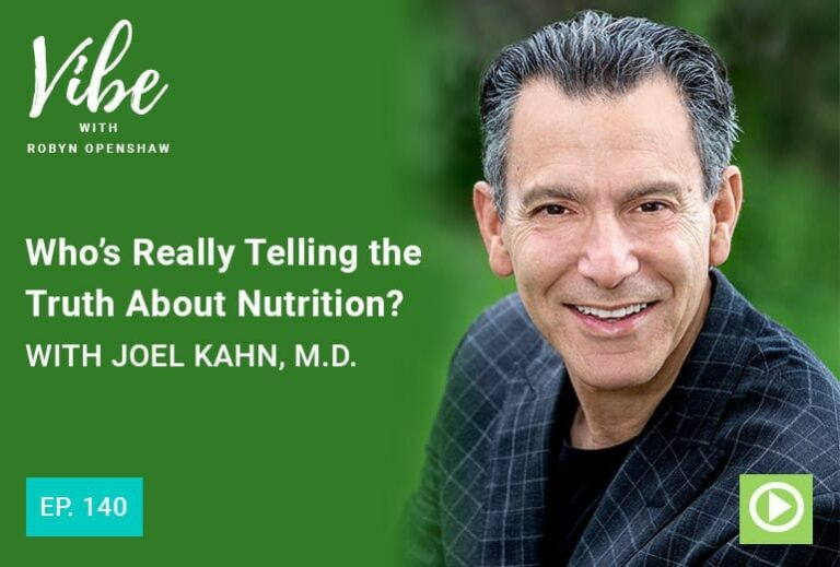 Vibe with Robyn Openshaw, featuring Joel Kahn MD