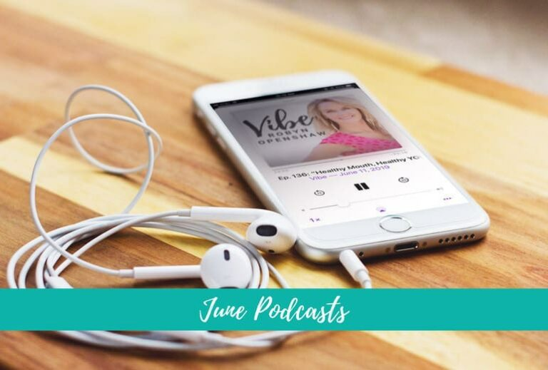Have You Heard? Can't Miss June Podcasts | Vibe Podcast by GreenSmoothieGirl