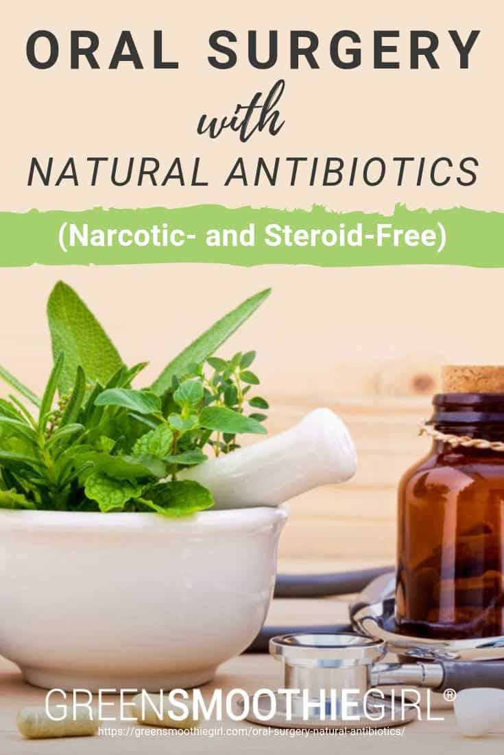 Oral Surgery With Natural Antibiotics (Narcotic- and Steroid-Free)
