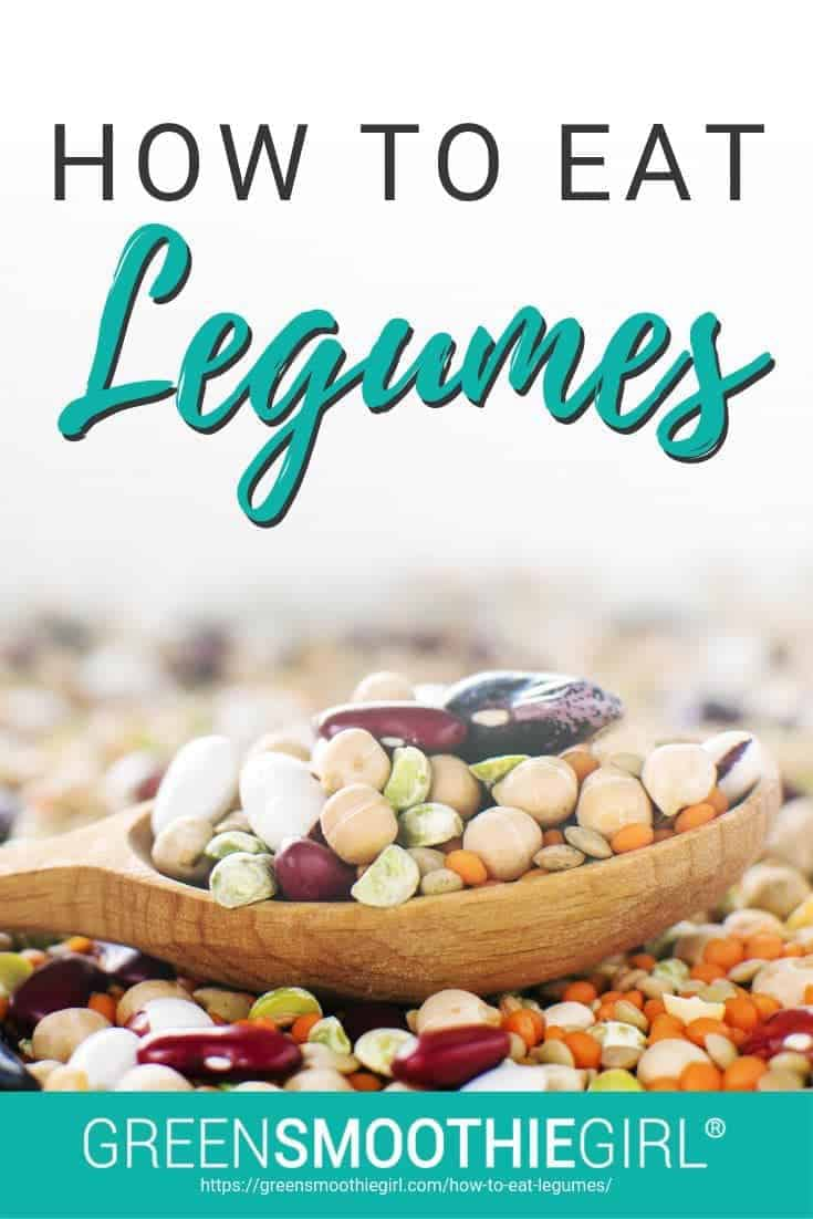 "Photo of wooden spoon holding legumes with post title from ""How to Eat Legumes"" by Green Smoothie Girl"
