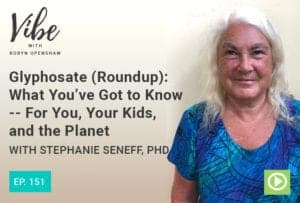 """Glyphosate (Roundup): What You've Got to Know"" with Stephanie Seneff, PhD 