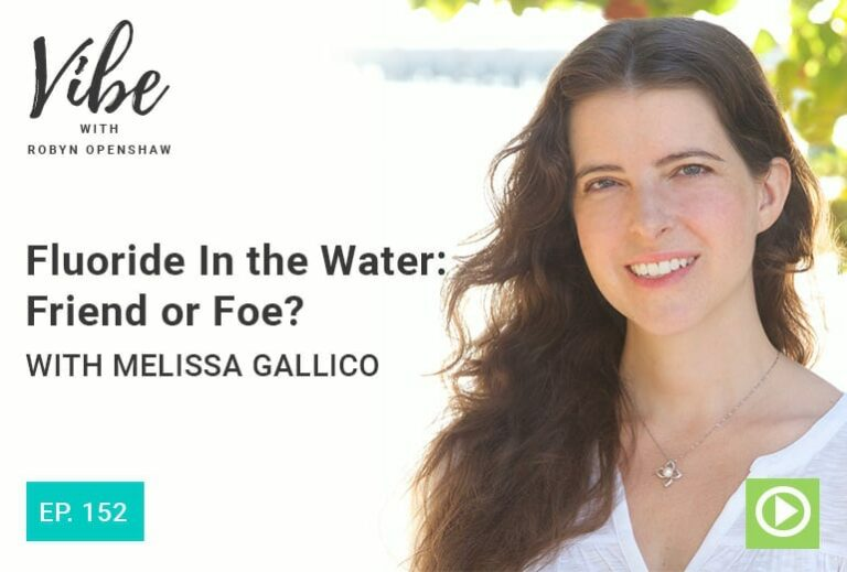 "Photo of Melissa Gallico smiling from ""Ep. 152: Fluoride In the Water: Friend or Foe?"" Vibe podcast episode by Green Smoothie Girl"