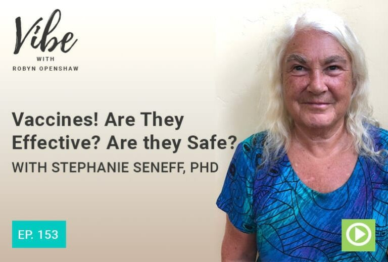 """Vaccines! Are They Effective? Are They Safe?"" with Stephanie Seneff, PhD 