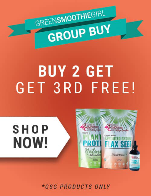 Buy 2 GreenSmoothieGirl Products, Get the 3rd Free, in our Annual Group Buy
