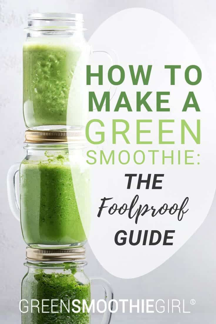 """How to Make a Green Smoothie: The Foolproof Guide"" 