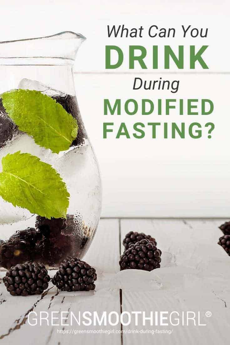 """Photo of ice-cold jug with water, blackberries, and mint leaves inside with post's title text from """"What can I drink during a modified fast"""" by Green Smoothie Girl"""