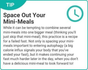 """Graphic of tip """"Space Out Your Mini-Meals"""" from """"3-Day Modified Fasting Eating Plan and Sample 3-Day Menu"""" by Green Smoothie Girl"""
