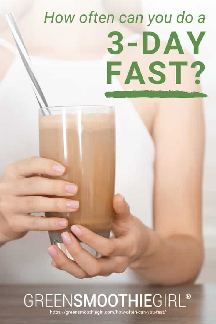 "Photo of woman holding up a chocolate protein shake with post's title text overlay from ""How Often Can You Do A 3-Day Modified Fast?"" by Green Smoothie Girl"
