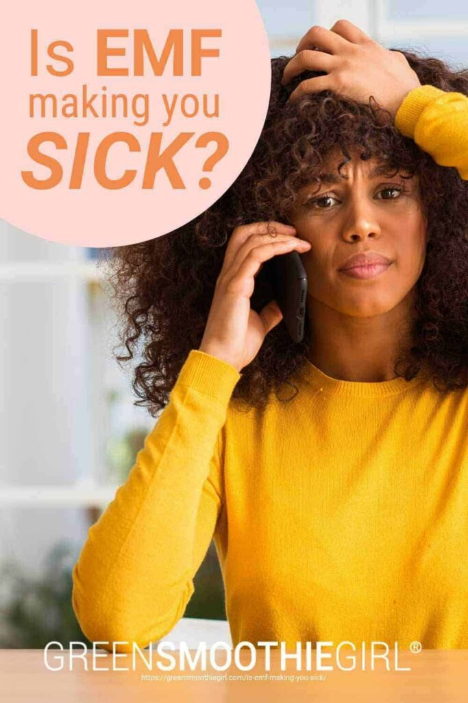 "Photo of distraught African American woman holding cell phone to her ear with post's title text overlay from ""Is EMF Making You Sick?"" blog post from Green Smoothie Girl"