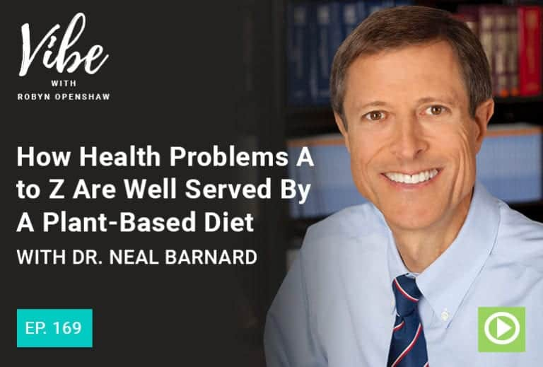 Vibe Podcast 169 Dr Neal Barnard