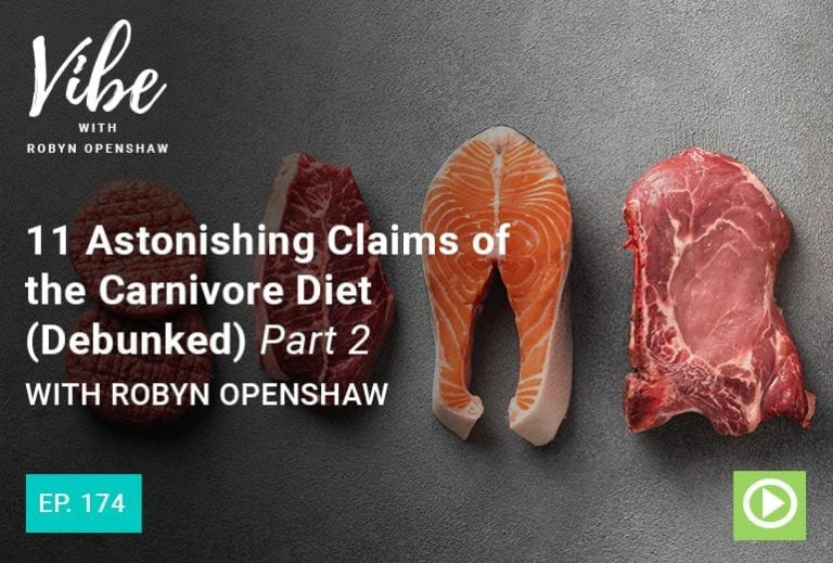 From Ep. 174: 11 Astonishing Claims of the Carnivore Diet (Debunked) Part 2 with Robyn Openshaw Vibe podcast episode by Green Smoothie Girl