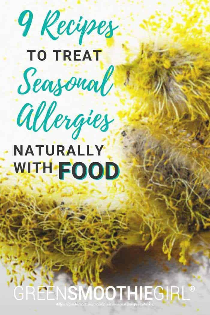 "Photo of a yellow fuzzy pollen with post's title text overlaid from ""9 Recipes to Treat Seasonal Allergies"" blog post by Green Smoothie Girl"