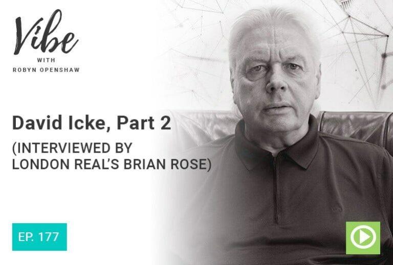 Vibe Podcast 177 David Icke Part 2
