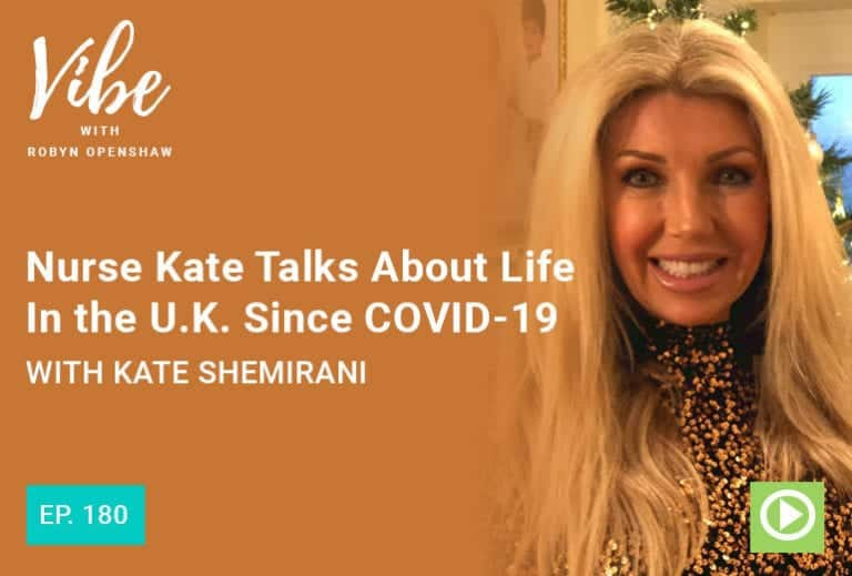 Vibe Podcast 180 Kate Shemirani