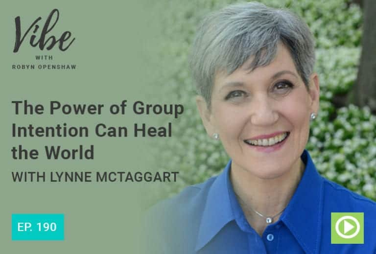 Vibe Podcast 190 Lynne Mctaggart